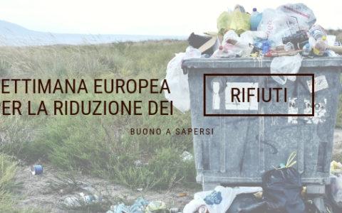 La Settimana europea per la riduzione dei rifiuti…e il nostro Manifesto!